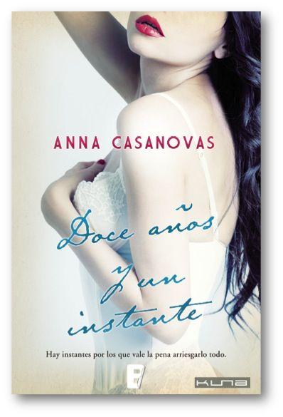 Doce años y un instante – Anna Casanovas (Pdf, ePub y Mobi) (2013) | Descargas de libros Gratis - Descargar ebooks gratuitos en Pdf, ePub y Mobi