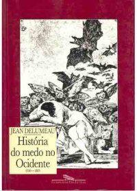 HISTÓRIA DO MEDO NO OCIDENTE - Jean Delumeau