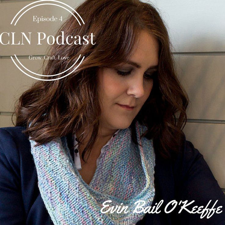 CLN Podcast episode-4 with Evin-Bail-O'Keeffe. Evin talks about Bake Knit Sew and what the future holds for Evin OK. Check it out on the blog