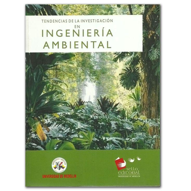 Tendencias de la investigación en ingeniería ambiental - Universidad de Medellín http://www.librosyeditores.com/tiendalemoine/ingenieria/3128-tendencias-de-la-investigacion-en-ingenieria-ambiental.html Editores y distribuidores