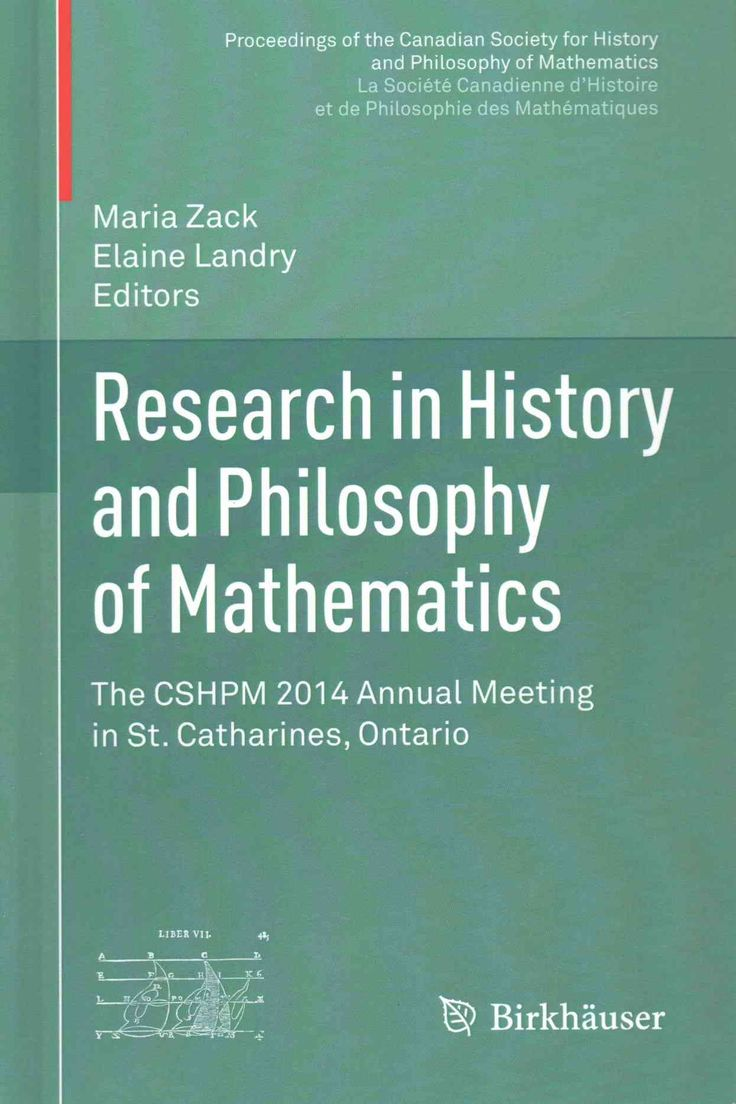 Research in History and Philosophy of Mathematics: The Cshpm 2014 Annual Meeting