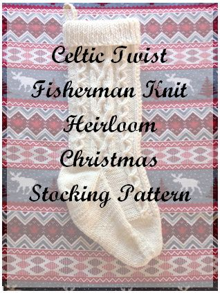 Knit yourself and those you love this beautiful fisherman knit stocking to treasure now and pass on to future generations. Makes a great gift for the knitter in your life!  The patterns include a beautiful Celtic twist and a classic coin cable. Finished stocking measures 13 in length from folded top to the heel, and 6 in width across the top, giving plenty of room to hold your Christmas surprises. A sturdy knitted loop at the top allows you to hang this special stocking from your mantel…