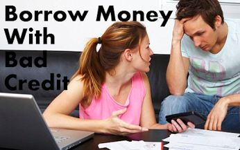 Borrow money with bad credit- Get Fast Cash without Any Hesitation