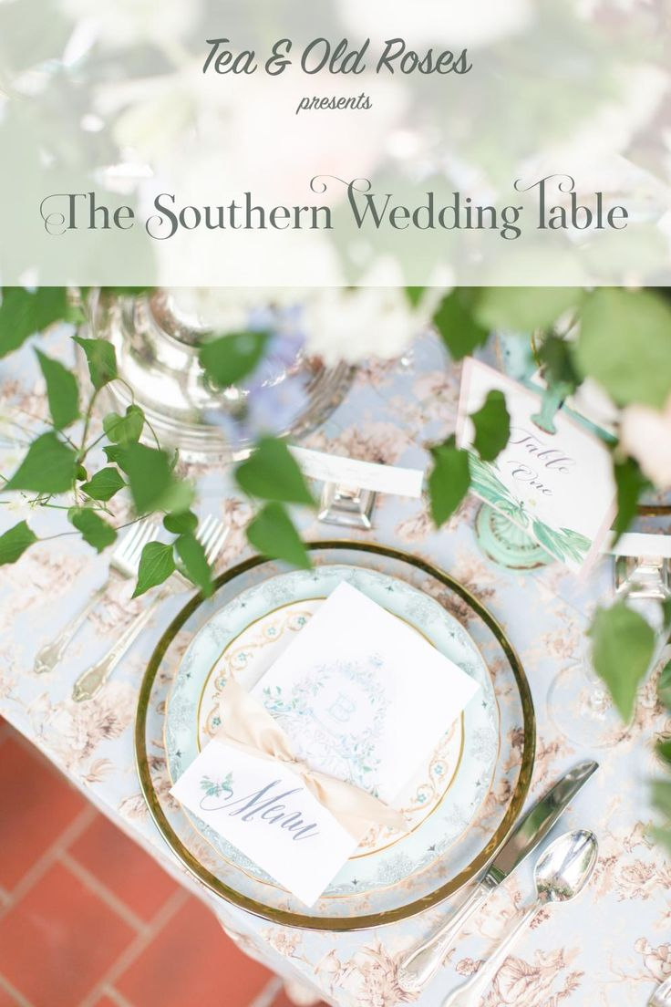 Tea and Old Roses presents a collection of southern-style wedding tables featuring vintage china, glassware, and flatware.