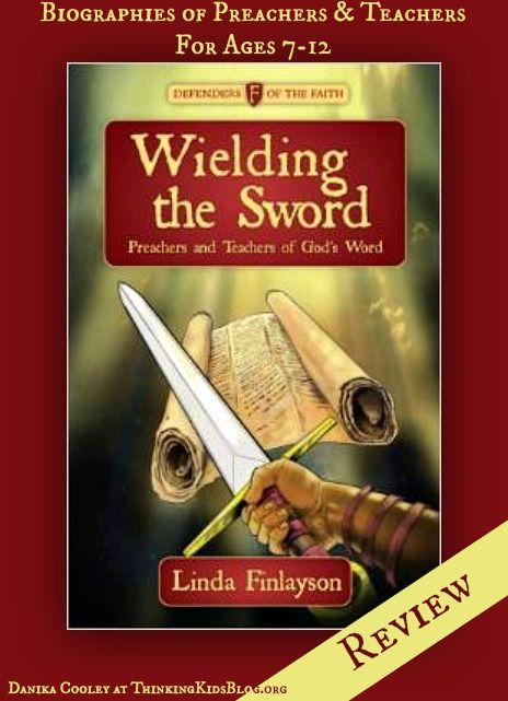 Wielding the Sword by Linda Finlayson {Review} Preachers and Teachers of the Bible through History | ThinkingKidsBlog.org