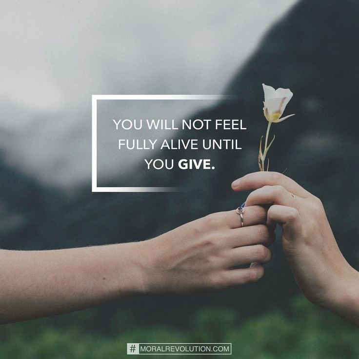 It's becoming very popular to find out what we need to have or do to be fully alive. Finding those things out is great, but a key component to  the discovery of how God made you is to give to culture and the people around you. Giving is part of being fully alive. #give #interdependent #fortheworldaroundyou #foryourfamily #foryourfriends #give #lovegives #madeforlove #moralrevolution