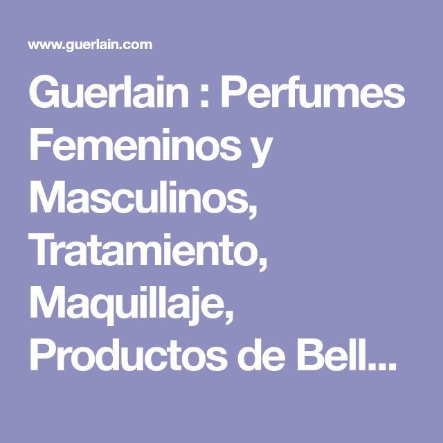Guerlain : Perfumes Femeninos y Masculinos, Tratamiento, Maquillaje, Productos de Belleza - Guerlain