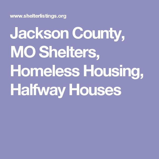Jackson County, MO Shelters, Homeless Housing, Halfway Houses