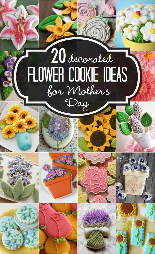 Twenty decorated flower cookies ideas for Mother's Day.