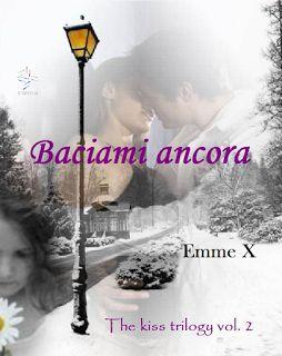 Romanzi rosa contemporanei di Emme X: Emme X - Baciami ancora