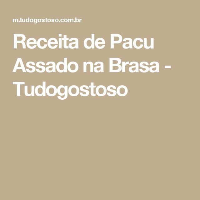 Receita de Pacu Assado na Brasa - Tudogostoso