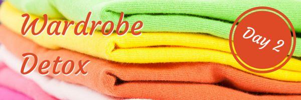 Wardrobe Detox Challenge – Day 2  Declutter your wardrobe