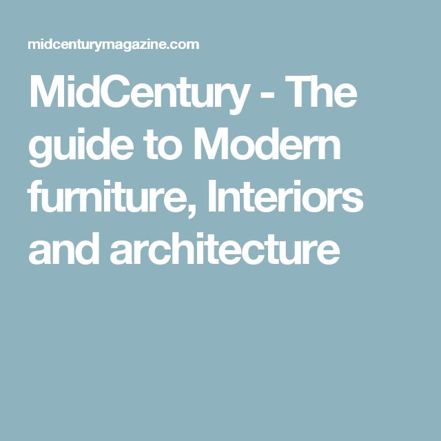 MidCentury - The guide to Modern furniture, Interiors and architecture