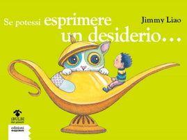 """""""Se potessi esprimere un desiderio..."""" Da 6 anni- è un libro-catalogo, un viaggio nei sogni dell'infanzia che ha inizio con un bambino che trova in spiaggia una vecchia teiera (o forse una lampada magica)"""