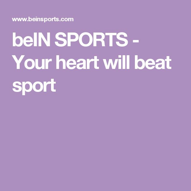beIN SPORTS - Your heart will beat sport