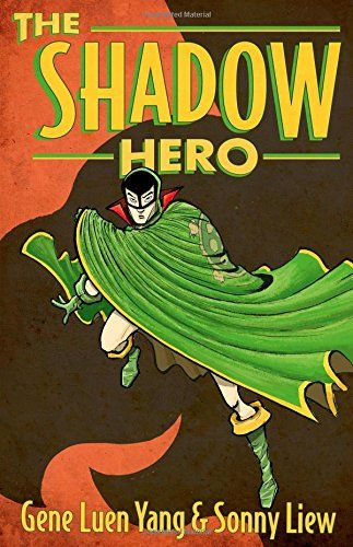 82 best graphic novels images on pinterest comic books comics and shadow hero by gene luen yang sonny liew in the comics boom of the a legend was born the green turtle gene luen has revived this character in shadow fandeluxe Gallery