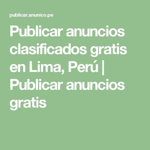 Publicar anuncios clasificados gratis en Lima, Perú | Publicar anuncios gratis
