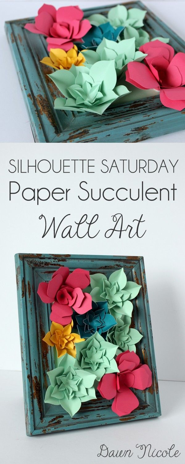 Silhouette Saturday! DIY Paper Succulent Wall Art from bydawnnicole.com