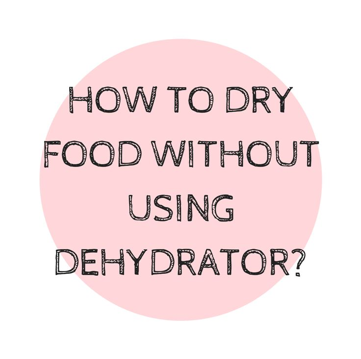 HOT TO DRY FOOD WITHOUT USING A DEHYDRATOR? | Vi&Raw