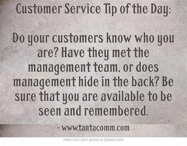 Customer Service Tip of the Day Do your customers know