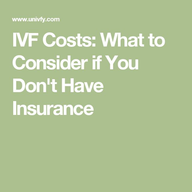 IVF Costs: What to Consider if You Don't Have Insurance