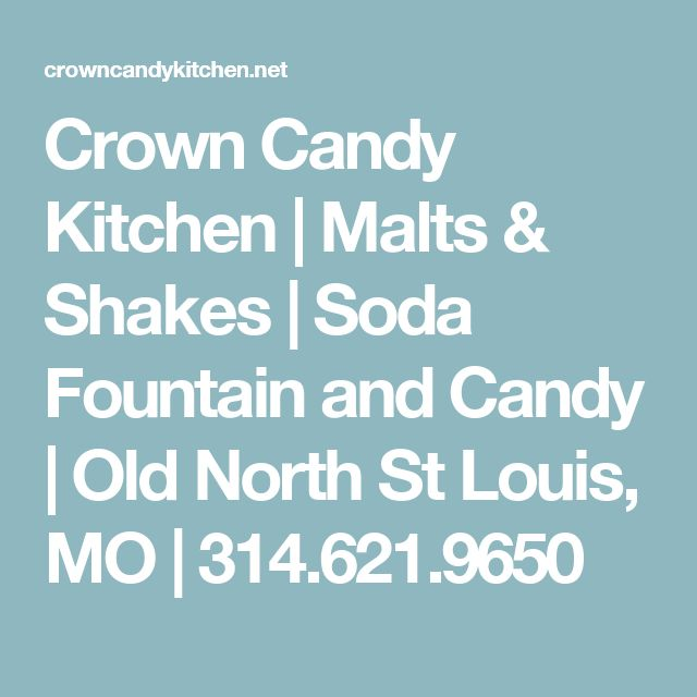 Crown Candy Kitchen | Malts & Shakes | Soda Fountain and Candy | Old North St Louis, MO | 314.621.9650