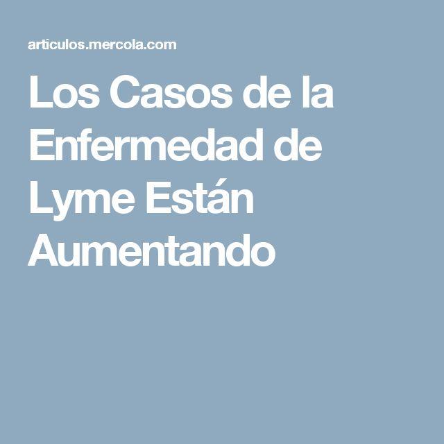 Los Casos de la Enfermedad de Lyme Están Aumentando