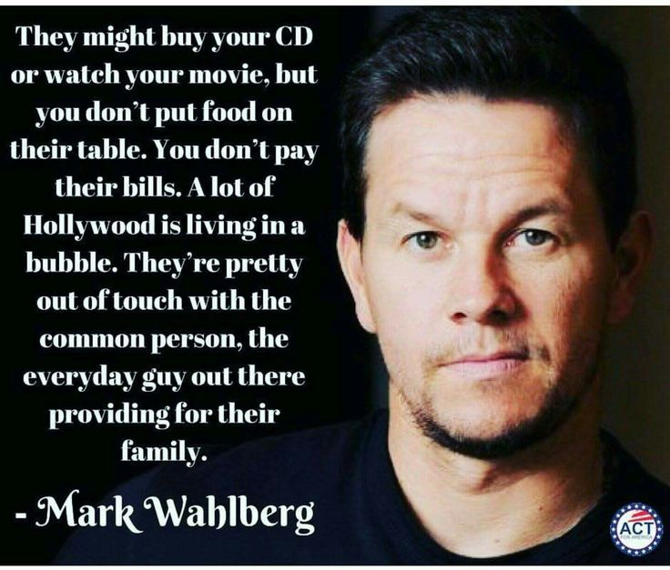 Amen! ~ Thanks Mr Wahlberg! Absolutely correct! I love him! Such an amazing actor, but keeps it real.