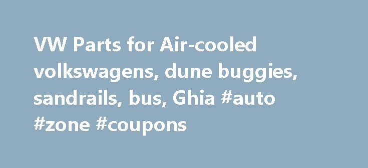 VW Parts for Air-cooled volkswagens, dune buggies, sandrails, bus, Ghia #auto #zone #coupons http://france.remmont.com/vw-parts-for-air-cooled-volkswagens-dune-buggies-sandrails-bus-ghia-auto-zone-coupons/  #auto sport # Welcome to Autosport International. We have been engaged in the servicing of Volkswagen owners and enthusiasts for over 44 years. We would like to introduce you to our large inventory of after market parts and accessories for the VW Beetle (T1), Super Beetle, Karmann Ghia…
