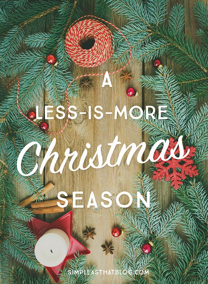 Although it's counterintuitive to do *less* at this time of year, doing less leaves more room for family, simple traditions, and the true spirit of Christmas.