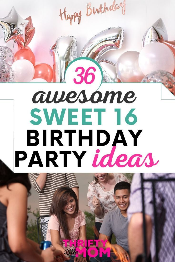 16th Birthday Party Ideas Sweet Sixteen Party Themes Birthday Party For Teens 16th Birthday Party