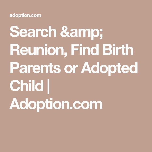 Search & Reunion, Find Birth Parents or Adopted Child | Adoption.com