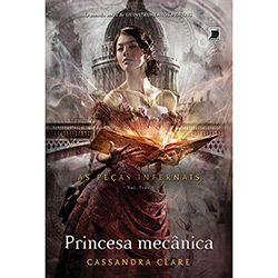 Livro - Princesa Mecânica - As Peças Infernais - Vol. 3