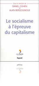 Le socialisme à l'épreuve du capitalisme - Alain Bergougnioux et Daniel Cohen - Fondation Jean-Jaurès