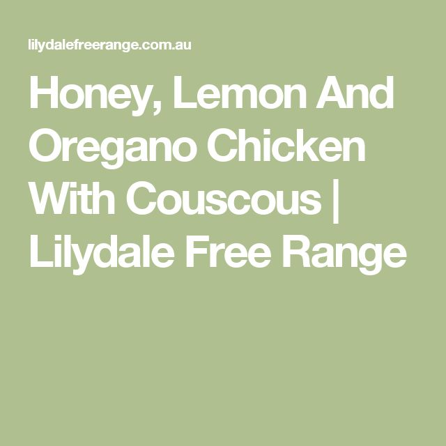 Honey, Lemon And Oregano Chicken With Couscous | Lilydale Free Range
