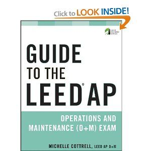 Guide to the LEED AP Operations and Maintenance (O+M) Exam (Wiley Series in Sustainable Design) by Michelle Cottrell. $54.47. Publisher: Wiley; 1 edition (September 13, 2011). Edition - 1. Publication: September 13, 2011. Author: Michelle Cottrell