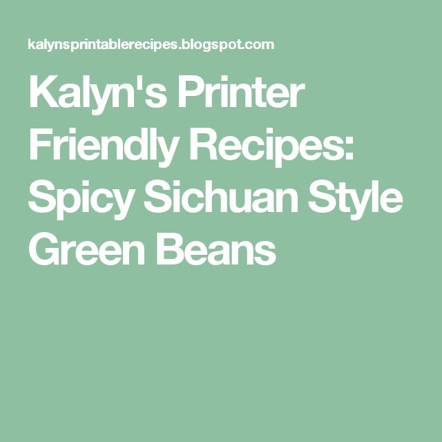 Kalyn's Printer Friendly Recipes: Spicy Sichuan Style Green Beans