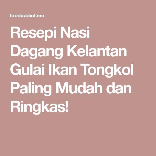 Resepi Nasi Dagang Kelantan Gulai Ikan Tongkol Paling Mudah dan Ringkas!