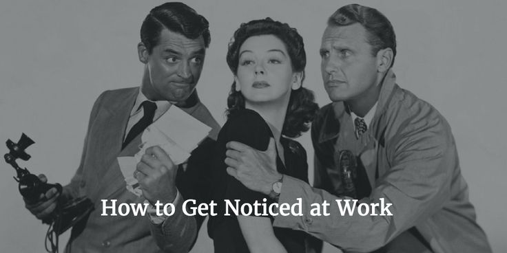 Top Tips to being Noticed at Work. #careers #careeradvice #getnoticed