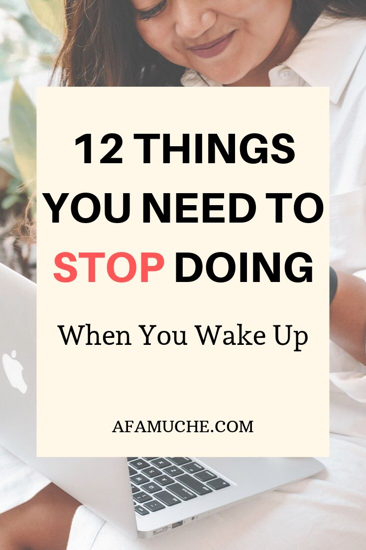 12 Things you need to stop doing when you wake up