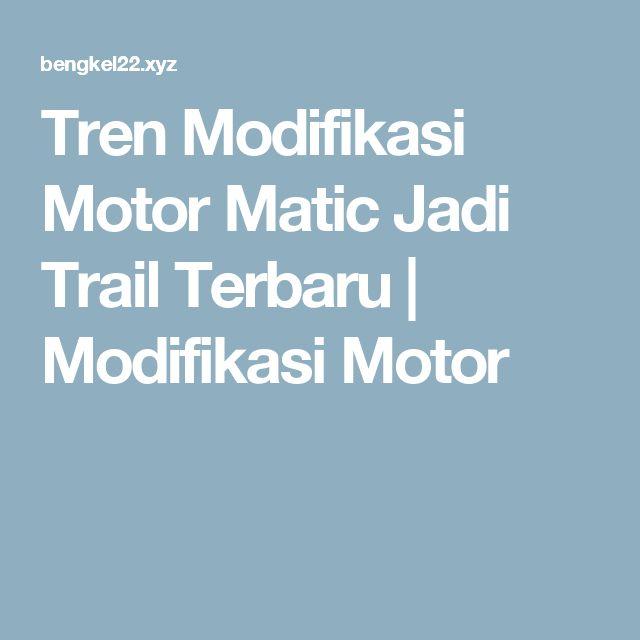 Tren Modifikasi Motor Matic Jadi Trail Terbaru | Modifikasi Motor