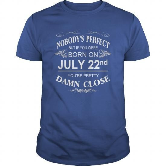 I Love Born 0722 July 22 Birthday 0722 July 22 Shirts nobodys perfect T Shirt Hoodie Shirt VNeck Shirt Sweat Shirt Youth Tee for Girl and Men and Family Shirts & Tees