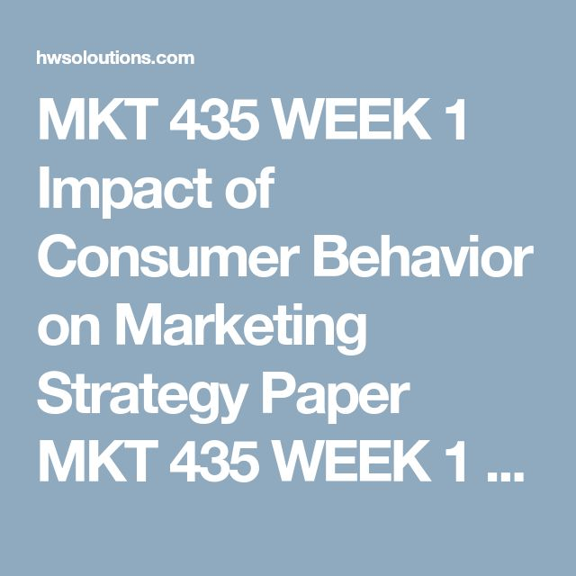 MKT 435 WEEK 1 Impact of Consumer Behavior on Marketing Strategy Paper MKT 435 WEEK 1 Impact of Consumer Behavior on Marketing Strategy Paper MKT 435 WEEK 1 Impact of Consumer Behavior on Marketing Strategy Paper Choose an organization with which you are familiar.  Write a 700- to 1,050-word paper in which you review the impact of consumer behavior on this organization's marketing strategy.  Review and evaluate a specific example of how this organization utilized its knowledge of consumer…