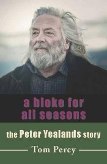 A Bloke for All Seasons:  The Peter Yealands Story  By Tom Percy