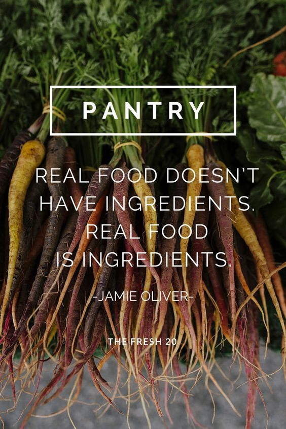 The Fresh 20. Spring Body Reset. Fresh Meal Plans. Quotes. Food. Healthy. Pantry. Real food doesn't have ingredients. Real food IS ingredients. Jamie Oliver: