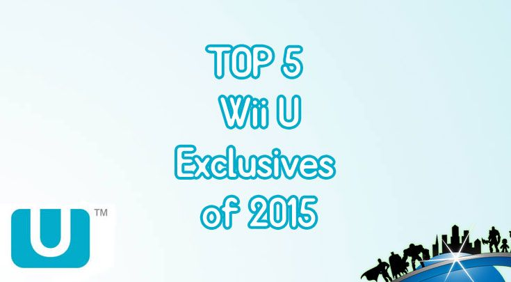 These 5 Wii U Exclusives will blow your mind!
