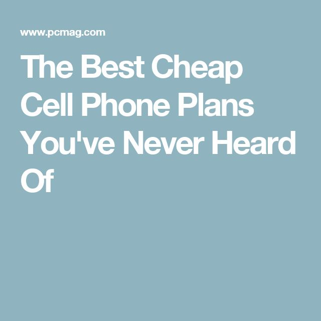 The Best Cheap Cell Phone Plans You've Never Heard Of