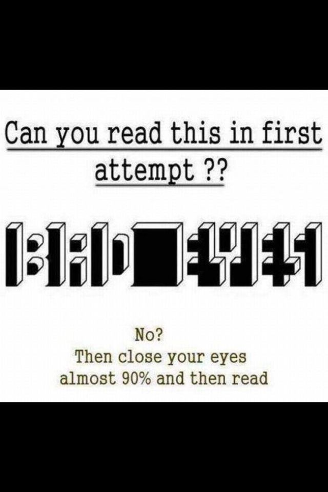 I had to squint! but I could read it. hint: think outside the box, literally