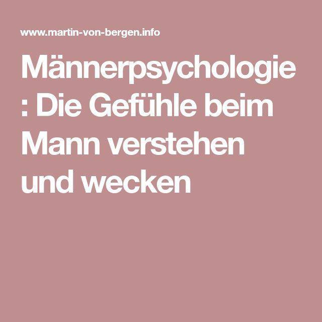 Männerpsychologie: Die Gefühle beim Mann verstehen und wecken