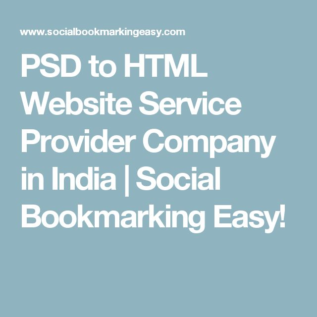 PSD to HTML Website Service Provider Company in India   Social Bookmarking Easy!